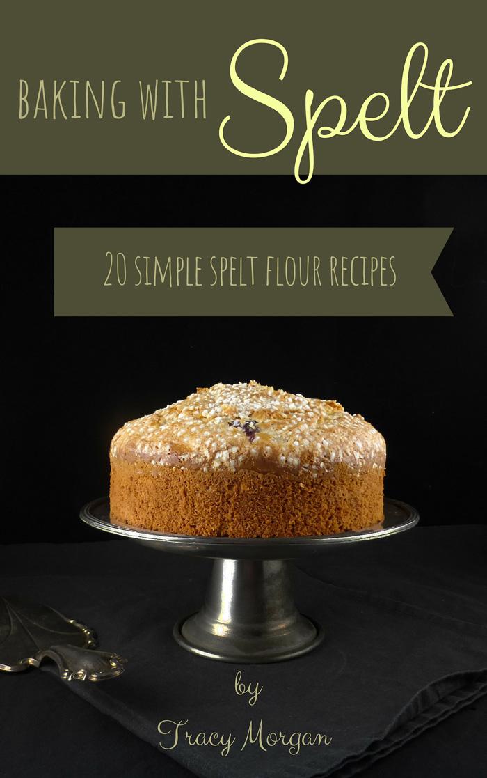 Baking with Spelt (20 Amazing Spelt Flour Recipes)